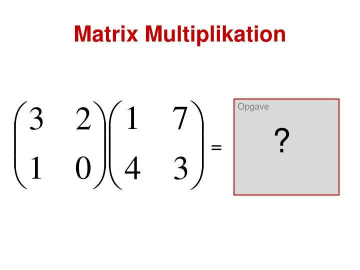 Matrix Multiplikation