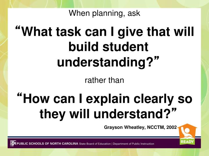 When planning, ask