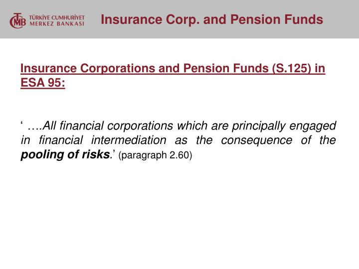 Insurance Corporations and Pension Funds (S.125) in ESA 95: