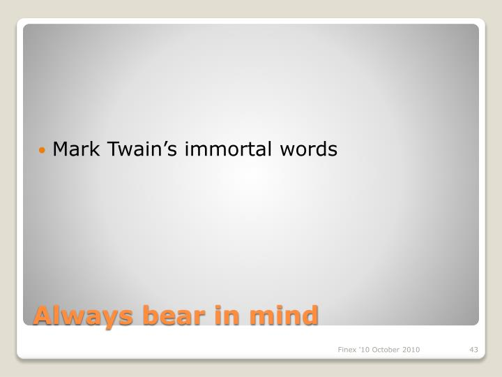 Mark Twain's immortal words