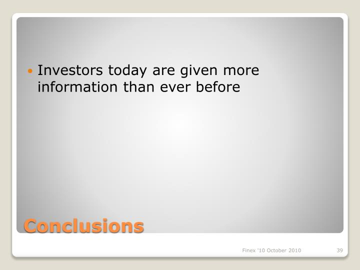 Investors today are given more information than ever before
