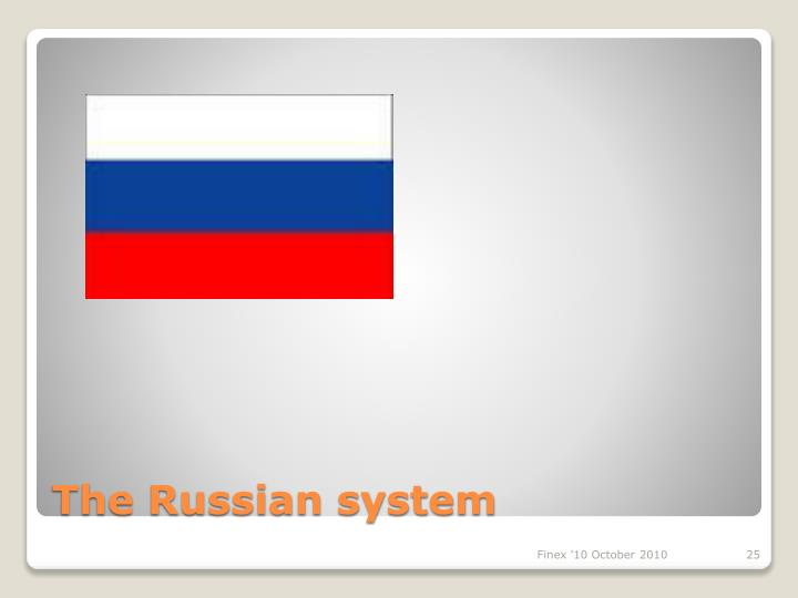 The Russian system