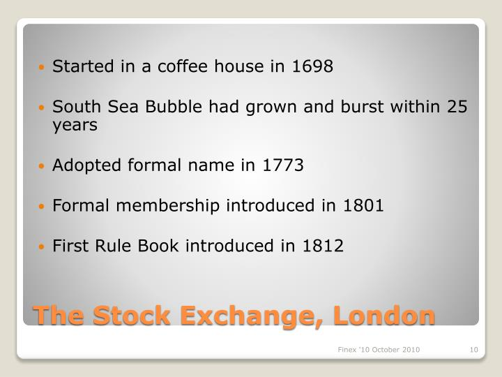 Started in a coffee house in 1698