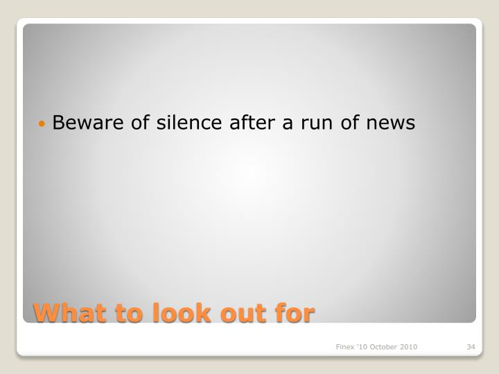 Beware of silence after a run of news