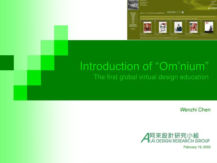 Introduction of om nium the first global virtual design education