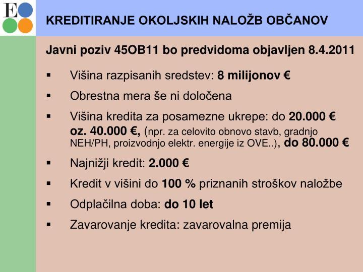 Javni poziv 45OB11 bo predvidoma objavljen 8.4.2011