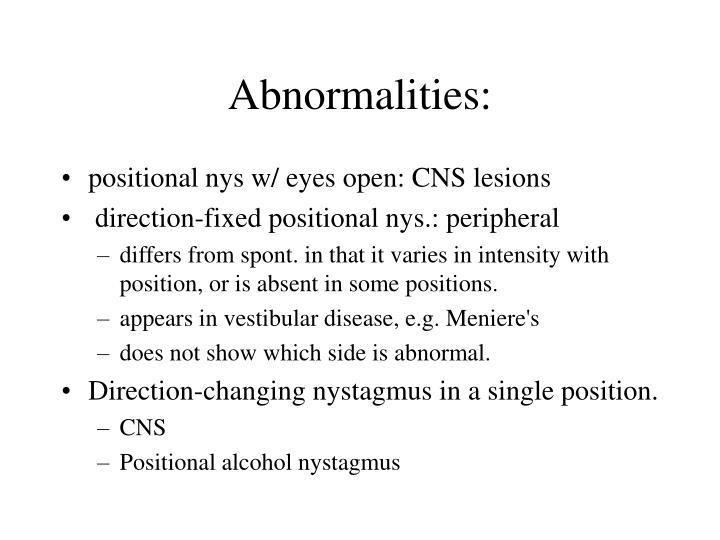 Abnormalities: