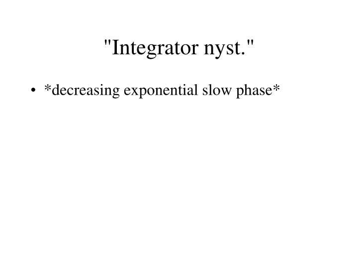 """Integrator nyst."""