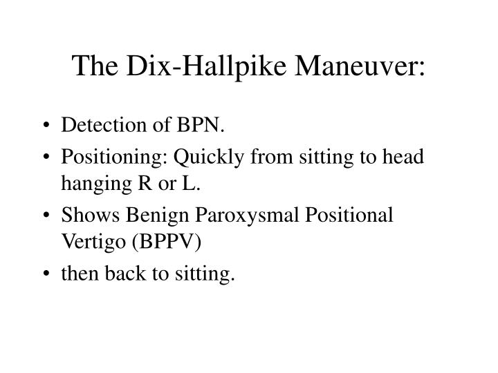 The Dix-Hallpike Maneuver: