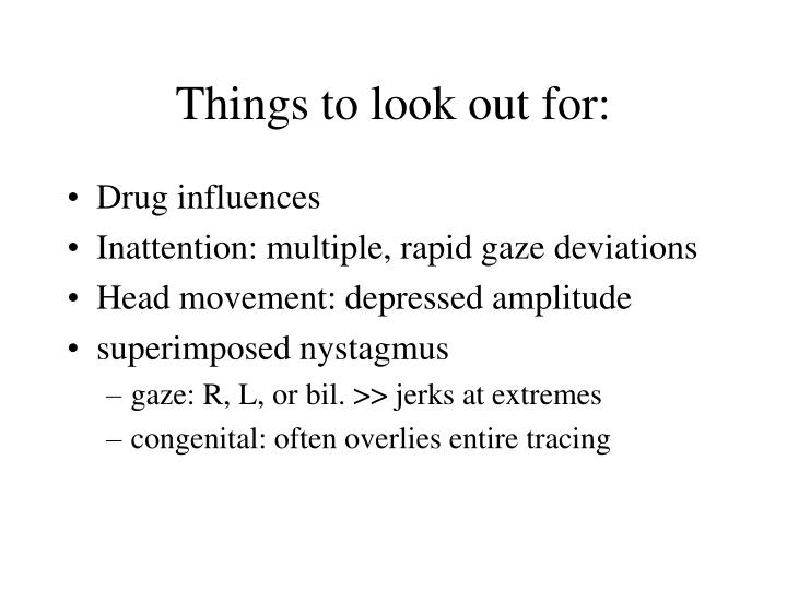 Things to look out for: