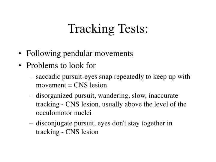 Tracking Tests:
