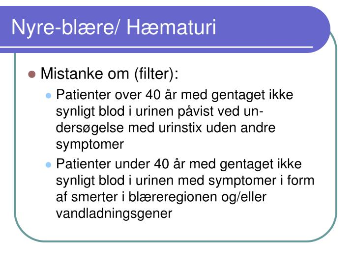 Nyre-blære/ Hæmaturi