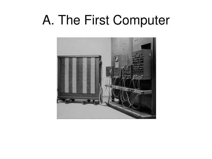 A. The First Computer