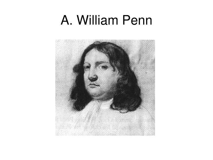 A. William Penn