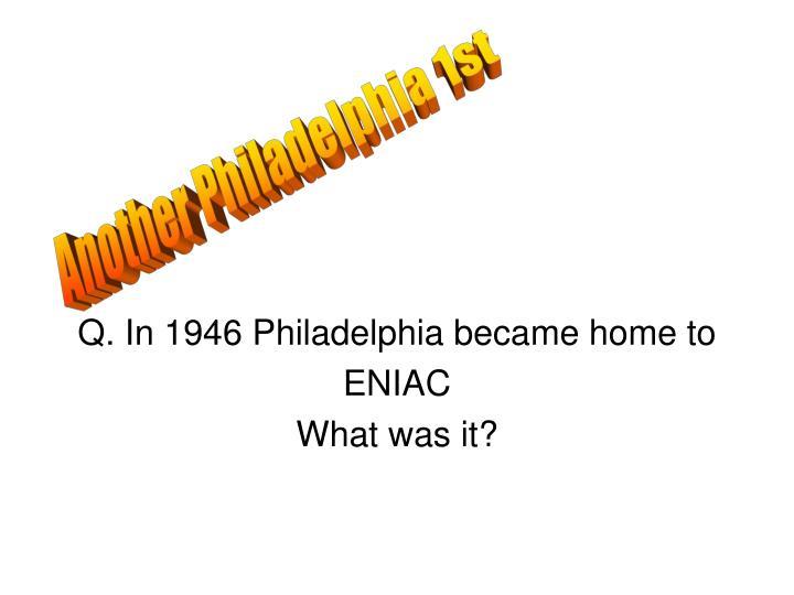 Another Philadelphia 1st