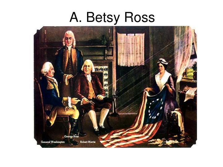 A. Betsy Ross