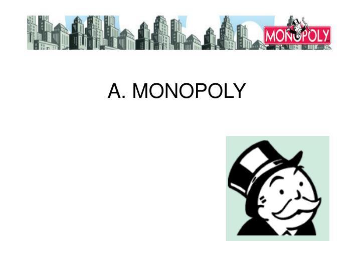 A. MONOPOLY