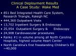 clinical deployment results a case study wake med
