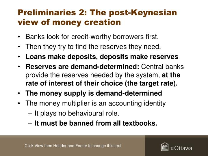 Preliminaries 2: The post-Keynesian view of money creation