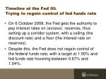 timeline at the fed iii trying to regain control of fed funds rate