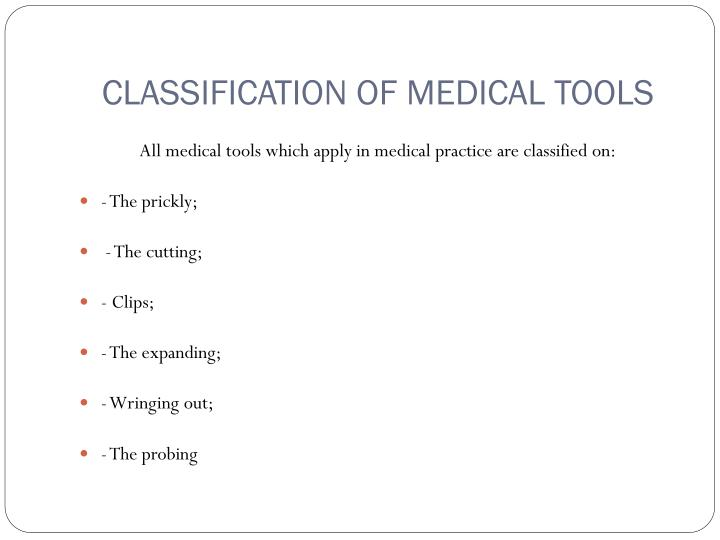 CLASSIFICATION OF MEDICAL TOOLS