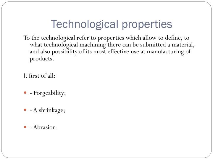 Technological properties