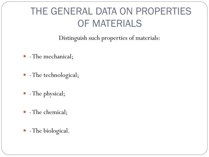 THE GENERAL DATA ON PROPERTIES OF MATERIALS