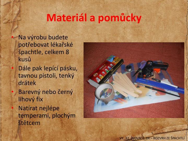 Materil a pomcky