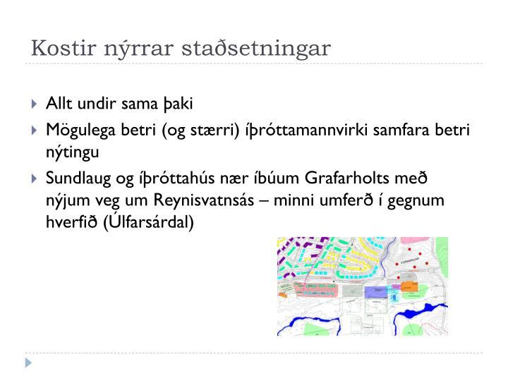 Kostir nýrrar staðsetningar