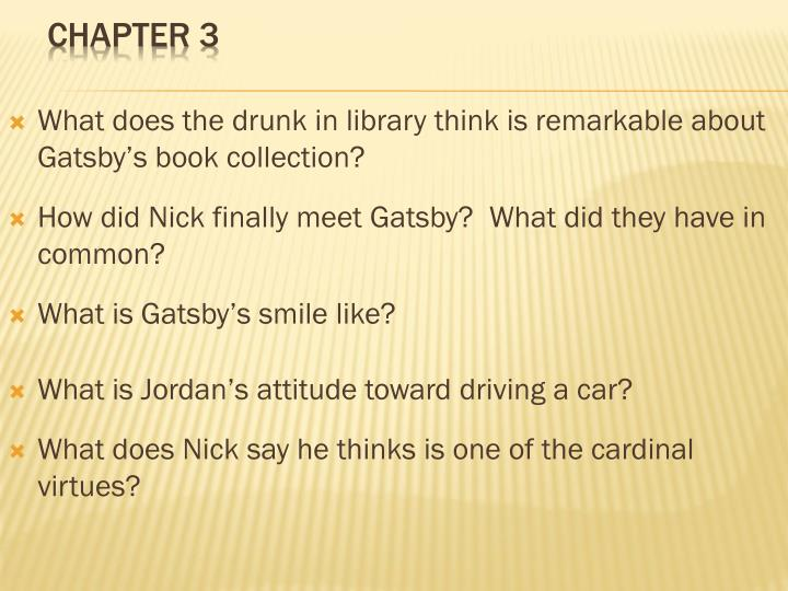 What does the drunk in library think is remarkable about Gatsby's book collection?