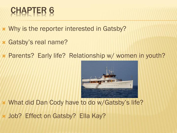 Why is the reporter interested in Gatsby?