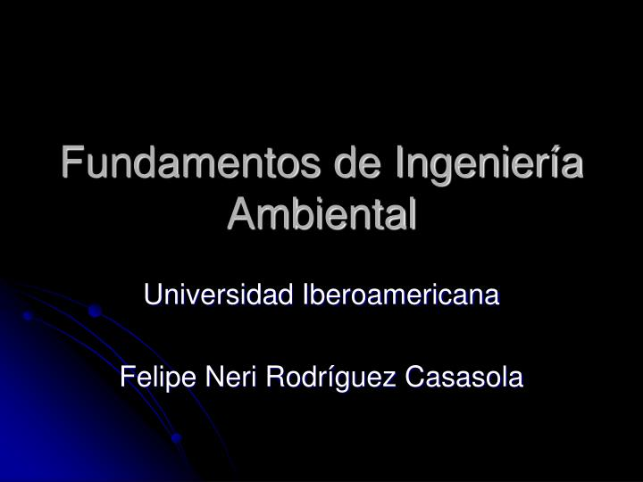 Fundamentos de ingenier a ambiental