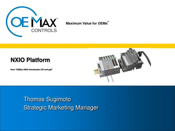 nxio platform f r om oemax nxio introduction cn rev4 ppt