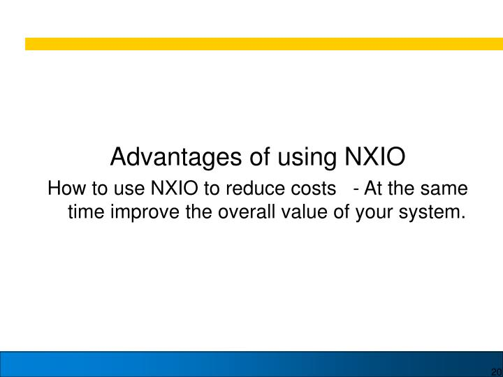 Advantages of using NXIO
