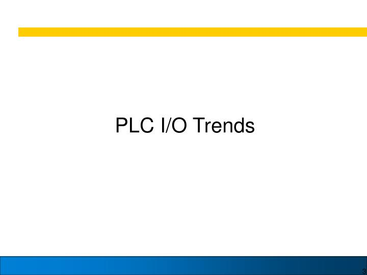 PLC I/O Trends