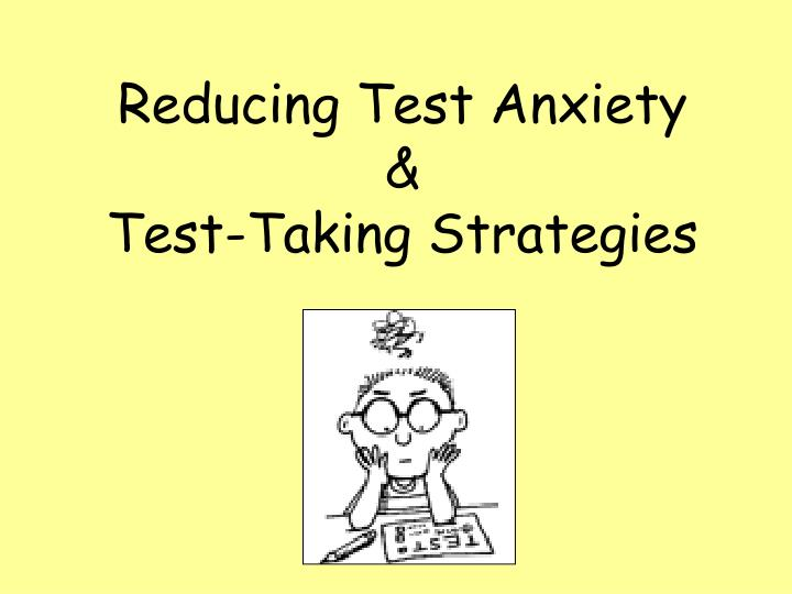 Reducing test anxiety test taking strategies
