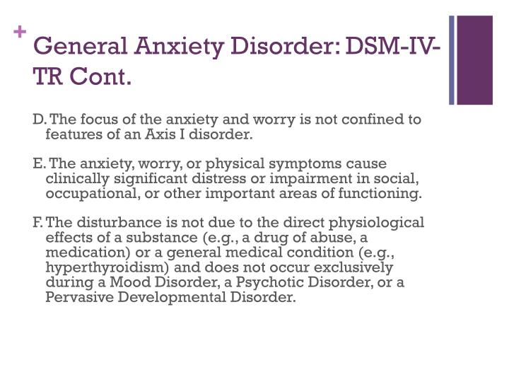 General Anxiety Disorder: DSM-IV-TR Cont.