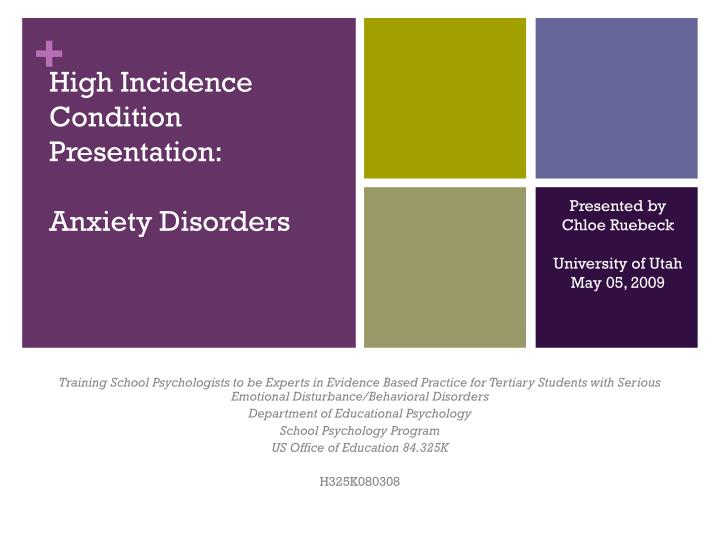High incidence condition presentation anxiety disorders