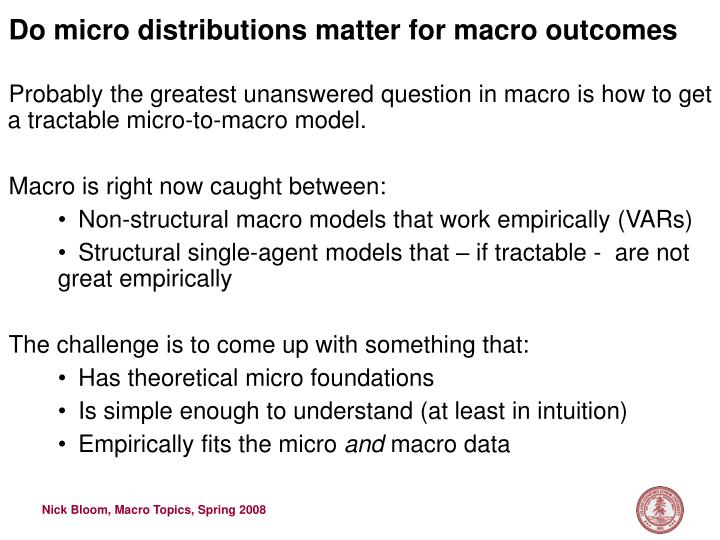 Do micro distributions matter for macro outcomes