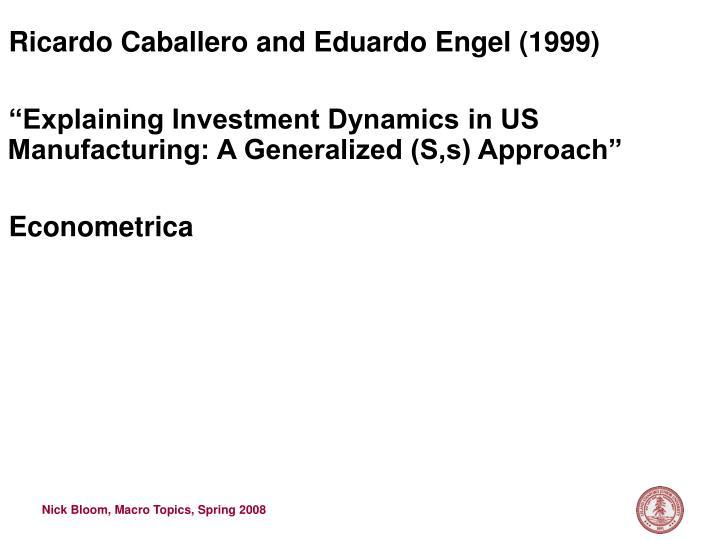 Ricardo Caballero and Eduardo Engel (1999)