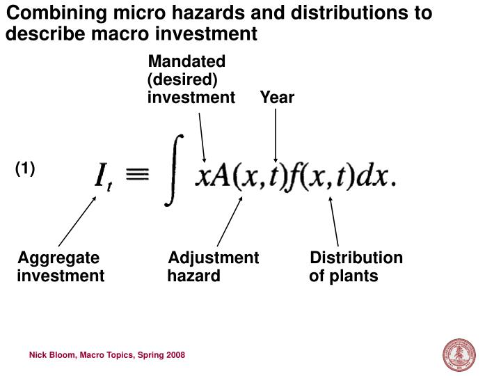 Combining micro hazards and distributions to describe macro investment