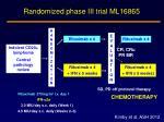 randomized phase iii trial ml16865