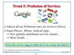 trend 5 profusion of services