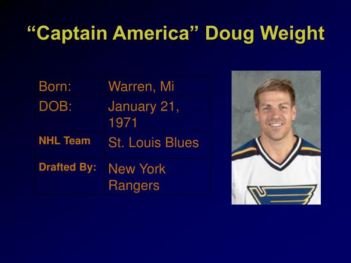 """Captain America"" Doug Weight"