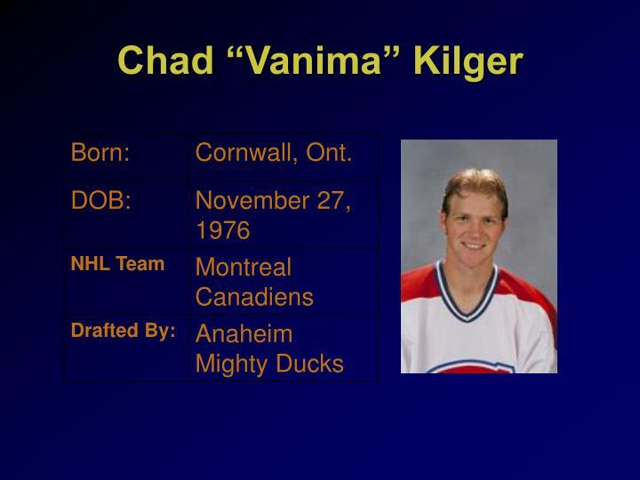 """Chad """"Vanima"""" Kilger"""