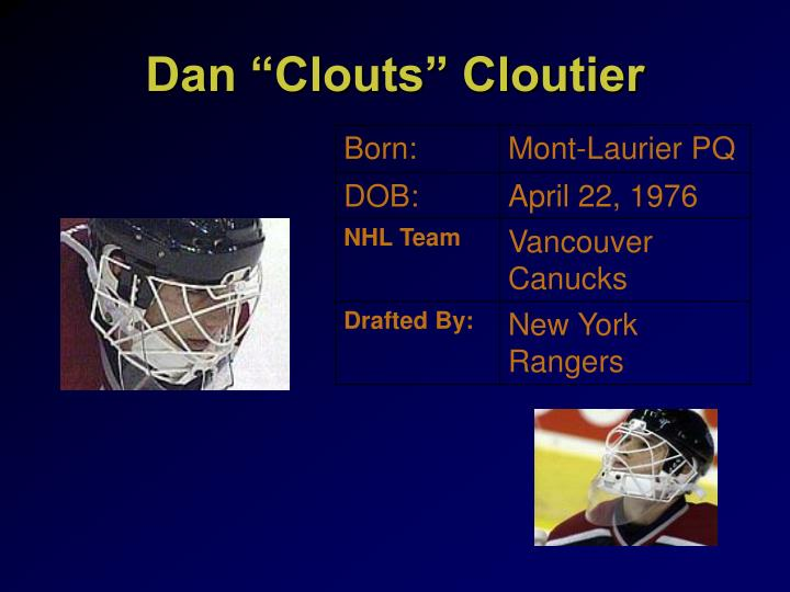 """Dan """"Clouts"""" Cloutier"""