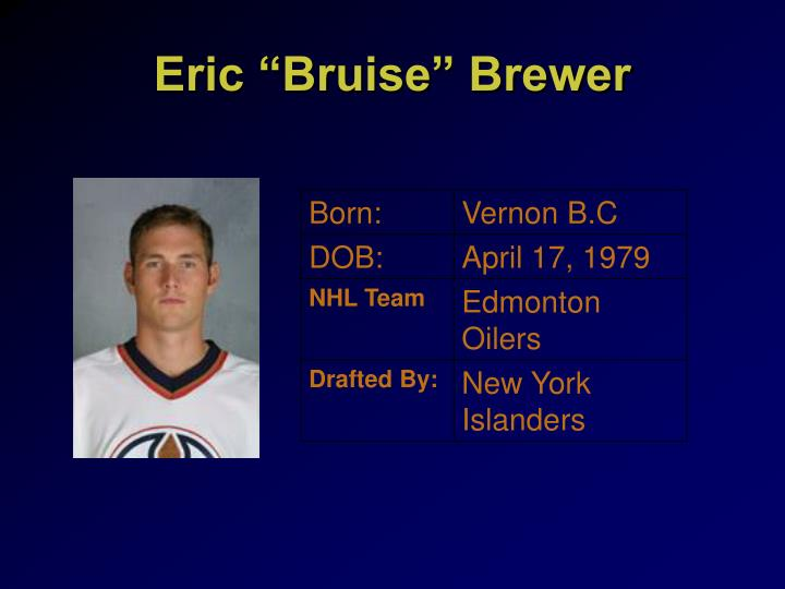 "Eric ""Bruise"" Brewer"