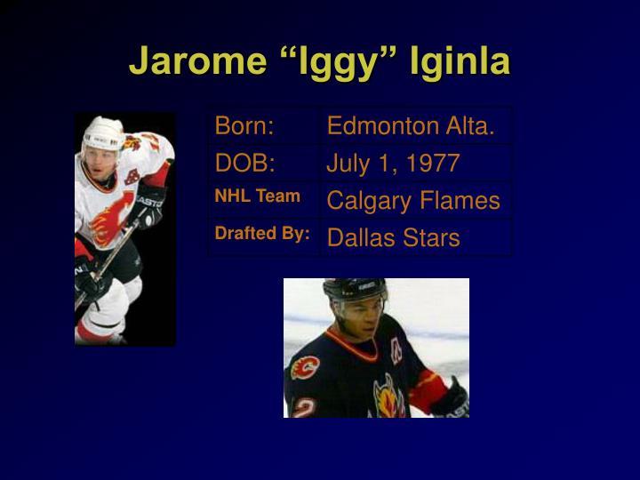 """Jarome """"Iggy"""" Iginla"""