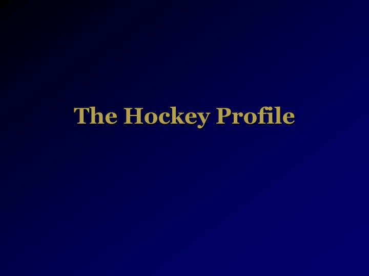 The hockey profile