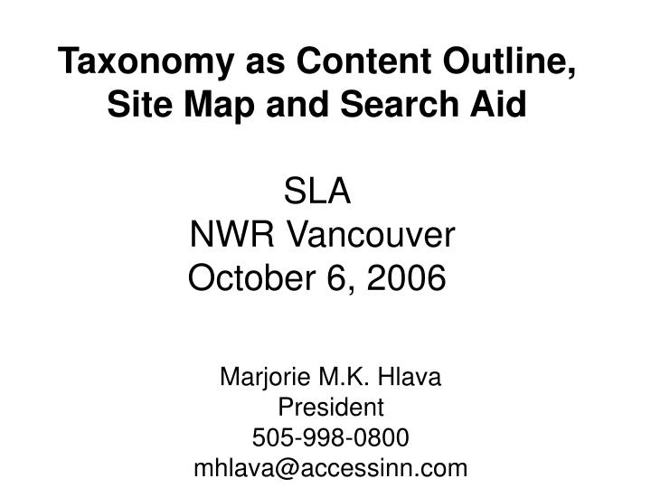 Taxonomy as content outline site map and search aid sla nwr vancouver october 6 2006